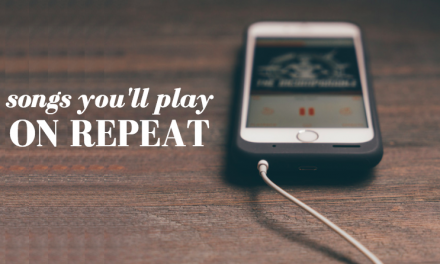 Songs you'll play on repeat!