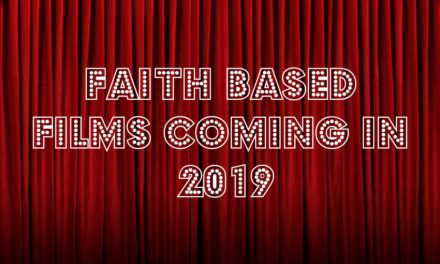 Faith Based Films Coming in 2019